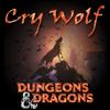 D&D 5e - Cry Wolf